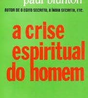 9. A Crise Espiritual do Homem